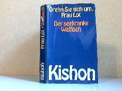 Kishon, Ephraim; Drehn Sie sich um, Frau Lot! - Der seekranke Walfisch - Satiren aus Israel und von unterwegs Genehmigte Lizenzausgabe