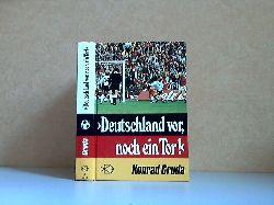 Gruda, Konrad;  Deutschland vor, noch ein Tor! - Spannende Geschichten, Berichte und Erinnerungen aus der Welt des Fußballs