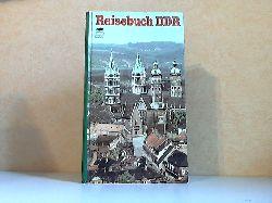 Benad, Martin und Bruno Benthin; Reisebuch DDR Mit 215 Farbbildern, 17 Stadtplänen, 23 Lageplänen und 8 DDR-Übersichten. 2. Auflage