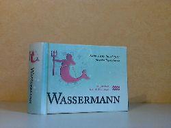 Autorengruppe;  Wassermann 21. Januar bis 18. Februar - Kleine Astro-Botschaßen für jeden Tag des Jahres
