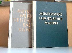 Augustin, J. J. und Wolfgang Braunfels;  Meisterwerke Deutscher Baukunst, Schöne deutsche Bauten aus zwölf Jahrhunderten + Meisterwerke Europäischer Malerei 2 Bücher