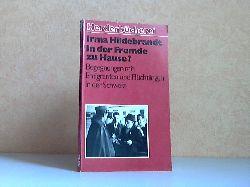 Hildebrandt, Irma; In der Fremde zu Hause? - Begegnungen mit Emigranten und Flüchtlingen in der Schweiz Herderbücherei Band 967