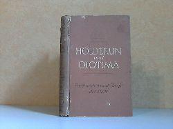 Ibel, Rudolf; Hölderlin und Diotima - Dichtungen und Briefe der Liebe