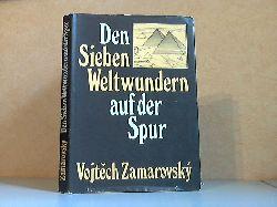 Zamarovsky, Vojtech;  Den Sieben Weltwundern auf der Spur