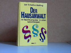 Schultze-Melling, Jan;  Der Hausanwalt - Ihr Rechtsratgeber in allen Lebenslagen
