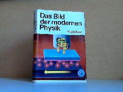 Lindner, Helmut; Das Bild der modernen Physik 2. Auflage, 22. - 41. Tsd.