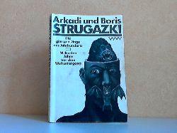 Arkadi und Boris Strugazki; Die gierigen Dinge des Jahrhunderts - Milliarden Jahre vor dem Weltuntergang 1. Auflage