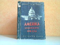 Benet, Stephen Vincent;  Amerika - Geschichte der USA Mit acht Kunstdrucktafeln und zwei Kartenuberslchten