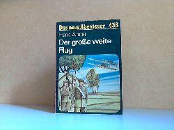 Ahner, Hans; Der große weite Flug Das neue Abenteuer Heft 438