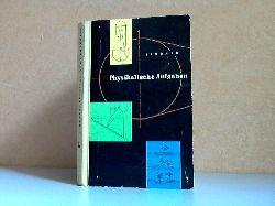 Lindner, Helmut; Physikalische Aufgaben - 1156  Aufgaben mit Lösungen aus allen Gebieten der Physik 358 Bilder 3., erweiterte und verbesserte Auflage