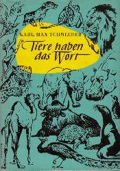 Professor Dr. Schneider, Karl- Max;  Tiere haben das Wort - Geschichten aus dem Leipziger Zoo