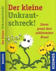 Hensel, Wolfgang; Der kleine Unkrautschreck - Davor graut dem schlimmsten Kraut