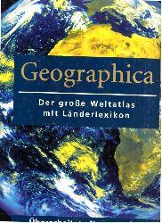 Martin, Penny; Geographica - Der große Weltatlas mit Länderlexikon überarbeitete Neuausgabe