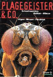 Autorengruppe; Plagegeister und Co. - Schadinsekten, Ratten, Mäuse - Algen, Moose, Flechten