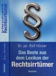 Höcker, Ralf; Das Beste aus dem Lexikon der Rechtsirrtümer