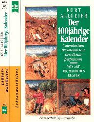 AlIgeier, Kurt; Der 100jährige Kalender - Calendarium oeconomicum practicum perpetuum 4. Auflage