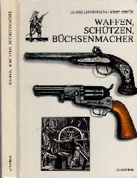 Letosnikova-Michalkova, Ludise und Josef Hercik;  Waffen, Schützen, Büchsenmacher Illustrationen von Josef Hercik