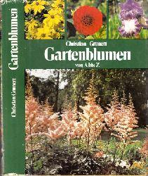 Grunert, Christian; Gartenblumen von A bis Z - Ein Handbuch für Freunde der Stauden, Blumenzwiebeln, Sommerblumen und Rosen 5., neubearbeitete Auflage, 71.- 170. tausend