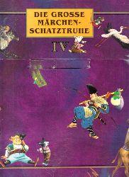 Die grosse Märchen-Schatztruhe IV - Buch 1 bis 5