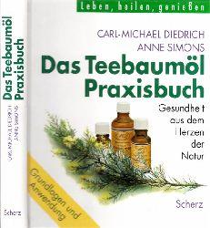 Diedrich, Carl-Michael und Anne J Simons;  Das Teebaumöl-Praxisbuch - Gesundheit aus dem Herzen der Natur