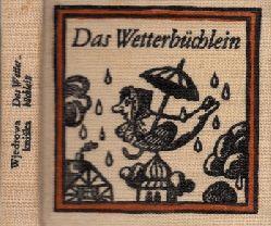 Michalk, Frido; Das Wetterbüchlein - Sorbische Bauernregeln Minibuch - Gezeichnet und gestaltet von Volker Wendt z. Auflage