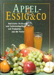 Autorengruppe; Apfelessig und Co - Natürliche Heilkraft und Schönheitspflege mit Produkten aus der Natur genehmigte Sonderausgabe