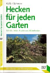 Kolb, Walter und Tassilo Schwarz; Hecken für jeden Garten - Schnitt-, Wild-, Frucht- und Blütenhecken 3., durchgesehene Auflage