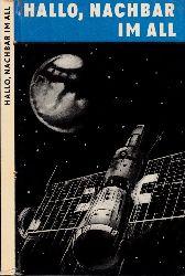 Pfaffe, Herbert und Horst Hoffmann; Hallo, Nachbar im All - Reportage über die Mond-, Mars- und Venusforschung 1. Auflage