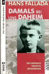 Fallada, Hans; Damals bei und daheim - Erlebtes, Erfahrenes und Erfundenes 504.- 507. Tausend