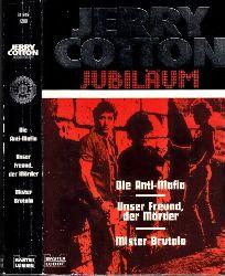 Cotton, Jerry; Die Anti-Mafia - Unser Freund, der Mörder - Mister Brutala