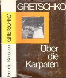 Gretschko, A.A.; Über die Karpaten 1. Auflage, 1.-30. tausend