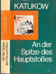 Katukow, M.J.; An der Spitze des Hauptstosses 1. Auflage, 1.-30. tausend