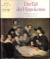Albrecht, Barbara und Günter; Der Eid des Hippokrates - Ärzteerinnerungen aus vier Jahrhunderten von Paracelsus bis Paul Ehrlich 4., durchgesehene Auflage