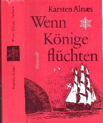 Alnaes, Karsten; Wenn Könige flüchten 1. Auflage
