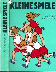 Döbler, Erika und Hugo; Kleine Spiele - Ein Handbuch für Kindergarten, Schule und Sportgemeinschaft 13. Auflage