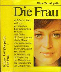 Uhlmann, Irene;  Die Frau - Kleine Enzyklopädie 634 Strichzeichnungen im Text, 167 Fototafeln, 24 Farbtafeln,