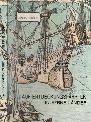 Erdödy, Janos; Auf Entdeckungsfahrten in ferne Länder Mit 250 größtenteils farbigen Illustrationen