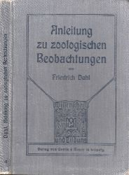 Dahl, Friedrich; Anleitung zu zoologischen Beobachtungen