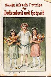Miris, C.; Neueste und beste Vorträge für Polterabend und Hochzeitsfeiern - Ernstes und Heiteres zu Polterabend, zur grünen, silbernen und goldenen Hochzeitsfeiern usw.