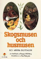 af Klintberg, Bengt; Skogsmusen och husmusen och Andra Gamla Djursagor Illustrationer av Ewa Östergren