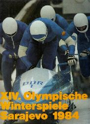 Autorengruppe;  XIV. Olympische Winterspiele Sarajevo 1984