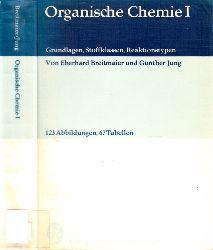 Breitmaier, Eberhard und Günther Jung; Organische Chemie 1 - Grundlagen, Stoffklassen, Reaktionstypen 1. Auflage