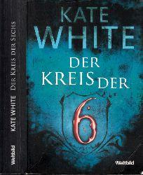 White, Kate;  Der Kreis der 6