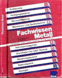 Hengesbach, K., F. Koch G. Pyzalla u. a.; Fachwissen Metall Grundstufe und Fachstufe 1 5. völlig neu bearbeitete Auflage