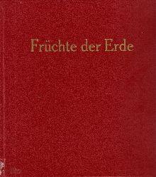 Franke, Gunther und andere; Früchte der Erde 1. Auflage, 1. bis 28.Tausend