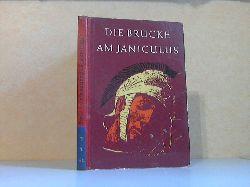 Stoll, Heinrich Alexander und Waldemar Fietz; Die Brücke am Janiculus - Römische Sagen Illustrationen von Eberhard Binder 1. Auflage