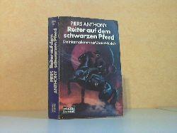 Anthony, Piers; Reiter auf dem schwarzen Pferd - Die Inkarnationen der Unsterblichkeit