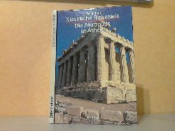 Degrassi, Nevio; Klassische Reiseziele - Griechenland - Die Akropolis in Athen Lizenzausgabe