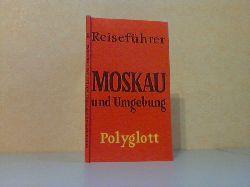 Autorengruppe;  Polyglott-Reiseführer Moskau und Umgebung Mit 24 Illustrationen sowie 14 Karten und Plänen