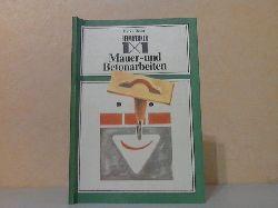 Beyer, Harri; Heimwerker 1x1 der Mauer- und Betonarbeiten niustrationen von Rainer Schwalme 2., durchgesehene Auflage